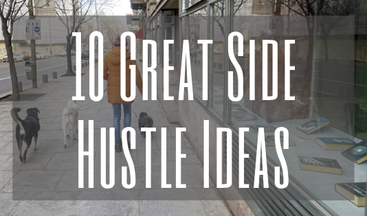 10 great side hustle ideas